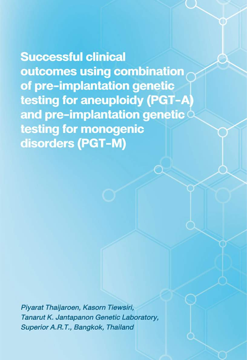 Successfully Clinical Outcomes Using Combination of Pre-Implantation Genetic Testing for Aneuploidy (PGT-A) and Pre-Implantation Genetic Testing for Monogenic Disorders (PGT-M)
